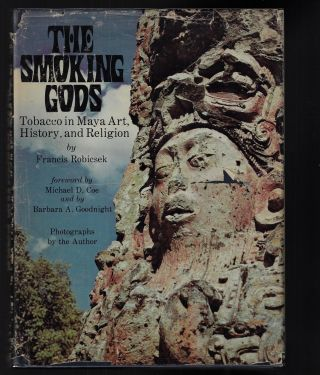 The Smoking Gods, Tobacco in Maya Art, History, and Religion [SIGNED]