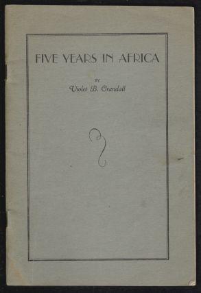 Five Years in Africa. Violet B. Crandall.