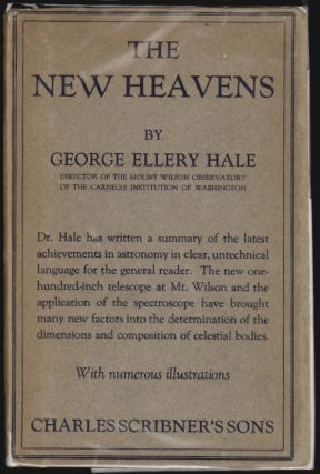The New Heavens. George Ellery Hale
