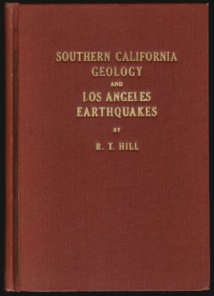 Southern California Geology and Los Angeles Earthquakes. R. T. Hill.