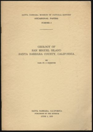 Geology of San Miguel Island Santa Barbara County, California. Carl St. J. Bremner.