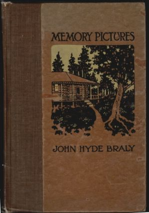 Memory Pictures, An Autobiography [SIGNED]. John Hyde Braly.