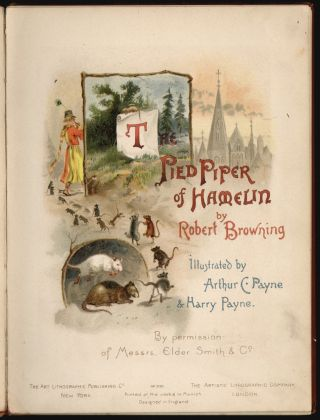 The Pied Piper of Hamelin. Robert Browning, Arthur C. Payne, Harry Payne, Illustratord.