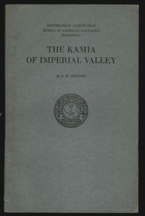 The Kamia of Imperial Valley, Smithsonian Institution Bureau of American Ethnology Bulletin 97....