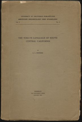 The Yokuts Language of Southern Central California. A. L. Kroeber