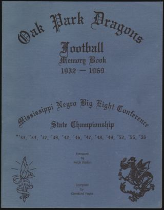 Oak Park Dragons Football Memory Book 1932-1969 [SIGNED]. Ralph Boston, Cleveland Payne, Foreword