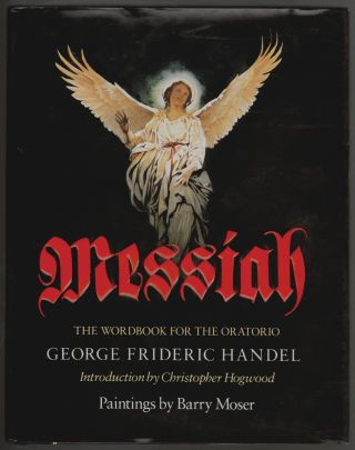 Messiah, The Wordbook for the Oratorio. George Frideric Handel, Christopher Hogwood, Moser Barry, Introducation.
