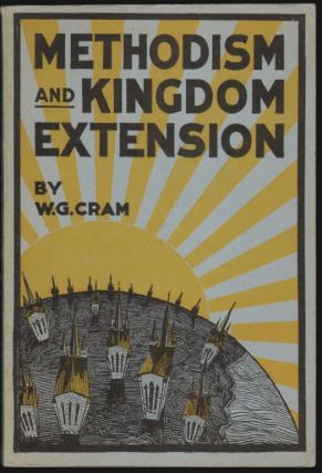 Methodism and Kingdom Extension. W. G. Cram