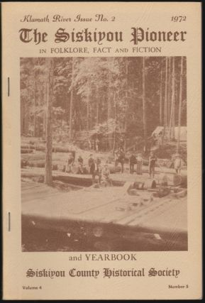 The Siskiyou Pioneer in Folklore, Fact and Fiction and Yearbook, Siskiyou County Historical Society, Volume 4, Number 5 [Klamath River Issue No. 2,]. Hazel Davis.