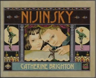 Nijinsky, Scenes From the Childhood of the Great Dancer. Catherine Brighton.