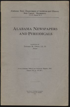 Alabama Newspapers and Periodicals. Thomas M. Owen