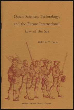Ocean Sciences, Technology, and the Future International Law of the Sea. William T. Burke