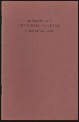 An Interview with Archibald MacLeish. Robert van Gelder