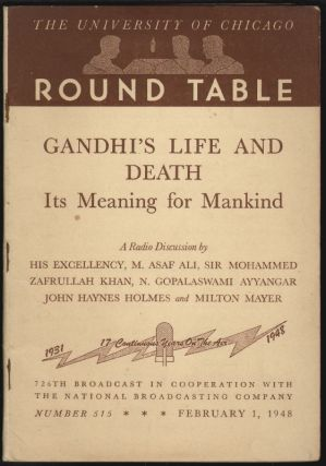 The University of Chicago Round Table, Gandhi's Life and Death, Its Meaning for Mankind. M. Asaf...