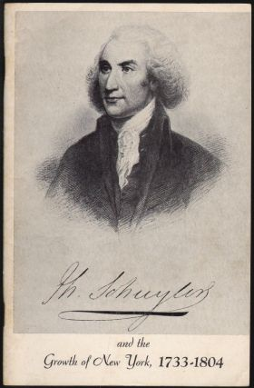 Philip Schuyler and the Growth of New York, 1733-1804. Don R. Gerlach