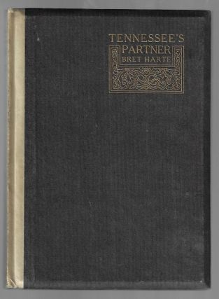 Tennessee's Partner. Bret Harte, William Dallam Armes, Albertine Randall Wheelan, Introduction,...