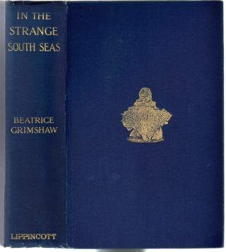 In the Strange South Seas. Beatrice Grimshaw.
