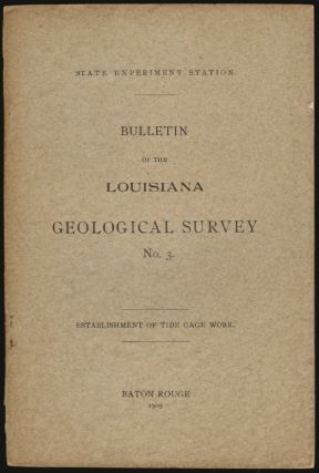 Report on the Establishment of Tide Gage Work in Louisiana. Geological Survey of Louisiana,...