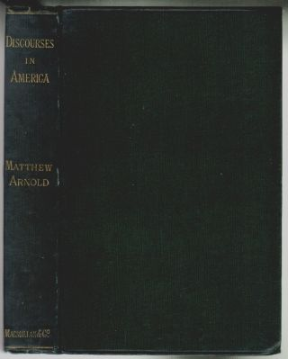 Discourses in America. Matthew Arnold