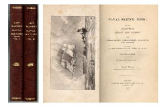 Naval Sketch Book: or, the Service Afloat and Ashore; with Characteristic Reminiscences,...