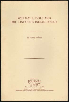 William P. Dole and Mr. Lincoln's Indian Policy. Harry Kelsey