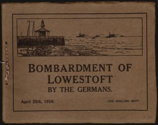 Bombardment of Lowestoft by the Germans, April 25th, 1916