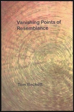 Vanishing Points of Resemblance. Tom Beckett.