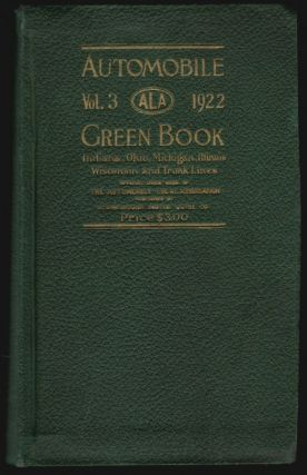 The Automobile Green Book, Volume No. 3, Special January Edition, Official Tour Book, Automobile Legal Association, 1922, Indiana-Ohio-Michigan-Illinois-Wisconsin with Trunk Lines and Dixie Highway