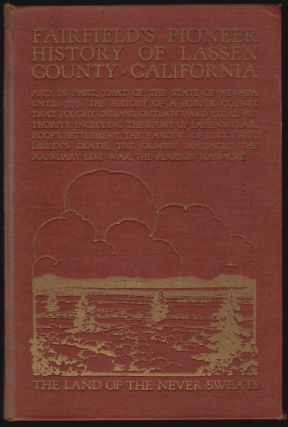Fairfield's Pioneer History of Lassen County California, Containing Everything that can be...