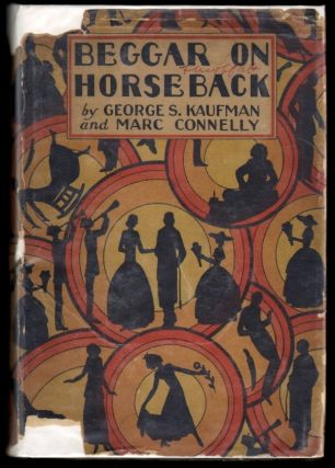 Beggar on Horseback, A Play in Two Parts. George S. Kaufman, Marc Connelly