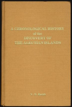 A Chronological History of the Discovery of the Aleutian Islands or The Exploits of Russian...