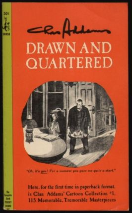 Drawn and Quartered. Chas Addams