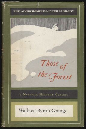 Those of the Forest. Grange, ron, Olaus J. Murie, Illustrator.