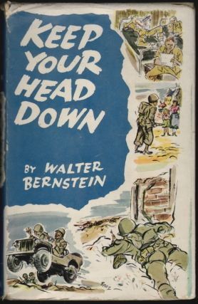 Keep Your Head Down. Walter Bernstein