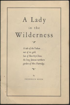 A Lady in the Wilderness: a tale of the Yukon, not of its gold, but of Ben-My-Chree, the long...