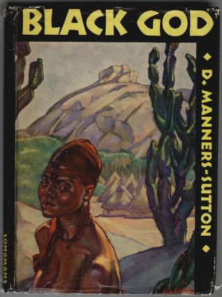Black God, a Story of the Congo. D. Manners-Sutton, aka Doris Gentile