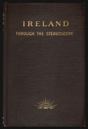 Ireland through the Stereoscope. Charles Johnston.