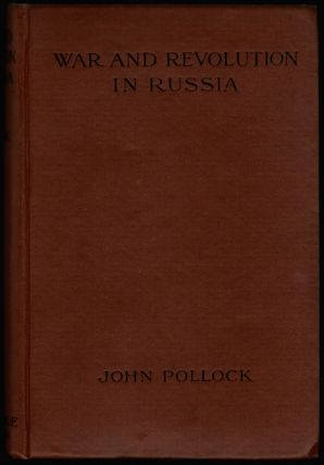 War and Revolution in Russia, Sketches and Studies. John Pollock