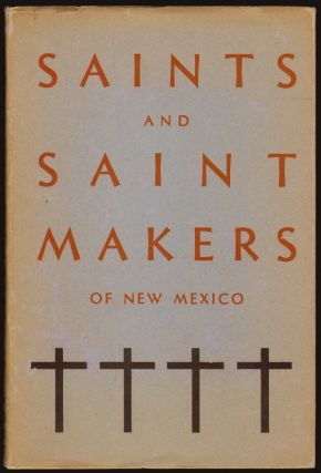 Saints and Saint Makers of New Mexico. E. Boyd