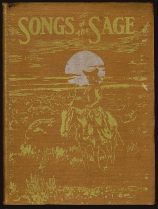 Songs of the Sage [SIGNED]. Curley W. Fletcher, Guy M. Welch, Illustrator.