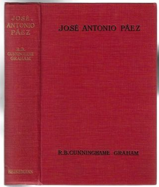 Jose Antonio Paez [Signed, with Autograph Letter Tipped In]. R. B. Cunningham Graham