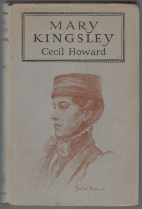 Mary Kingsley. Cecil Howard