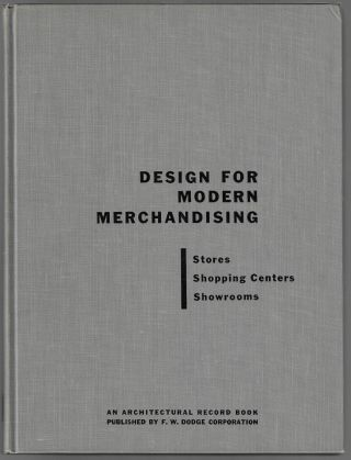 Design for Modern Merchandising, Stores, Shopping Centers, Showrooms. Architectural Record.