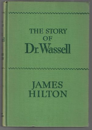 The Story of Dr. Wassell [SIGNED]. James Hilton