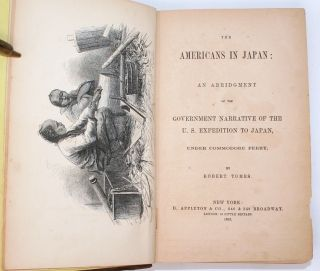 The Americans in Japan: An Abridgment of the Government Narrative of the U.S. Expedition to Japan, Under Commodore Perry