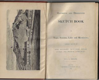 Historical and Descriptive Sketch Book of Napa, Sonoma, Lake, and Mendocino, Comprising Sketches of Their Topography, Productions, History, Scenery, and Peculiar Attractions