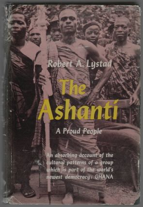 The Ashanti, A Proud People. Robert A. Lystad