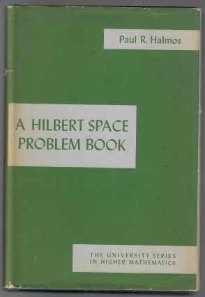 A Hilbert Space Problem Book. Paul R. Halmos