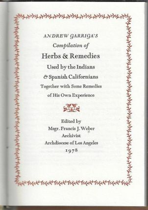 Andrew Garriga's Compilations of Herbs & Remedies Used by the Indians & Spanish Californians Together with Some Remedies of His Own Experience