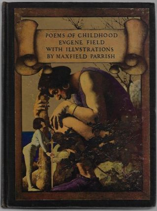 Poems of Childhood. Eugene Field, Maxfield Parrish